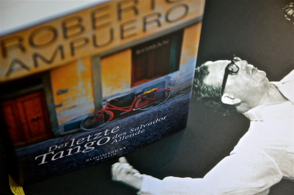 Roberto Ampuero: Der letzte Tango des Salvador Allende