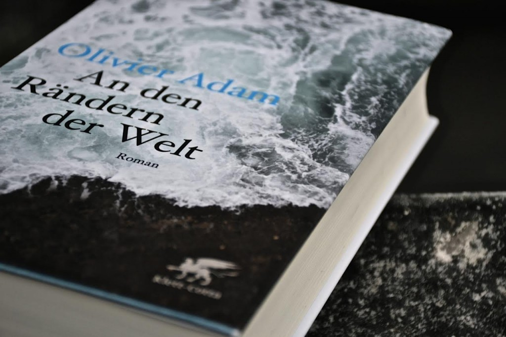 Olivier Adam: An den Rändern der Welt