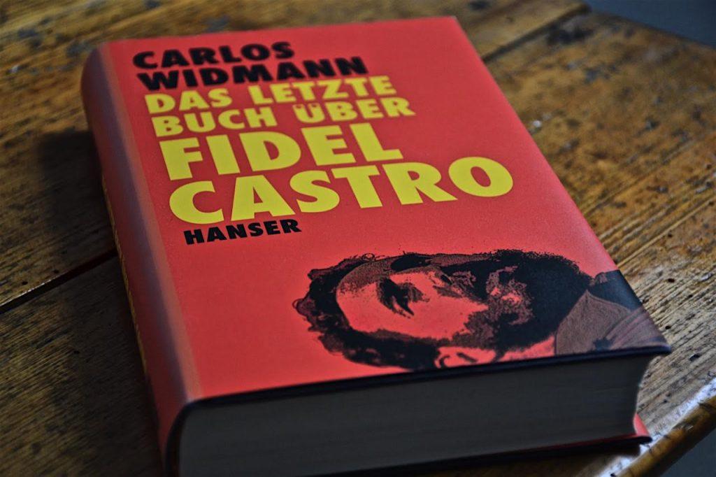 Carlos Widmann: Das letzte Buch über Fidel Castro