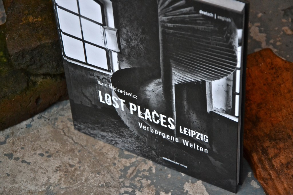 Marc Mielzarjewicz: Lost Places Leipzig