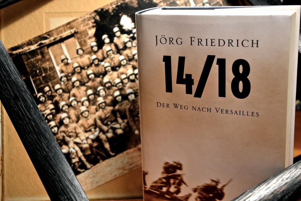 Erster Weltkrieg. Joerg Friedrich: 14-18