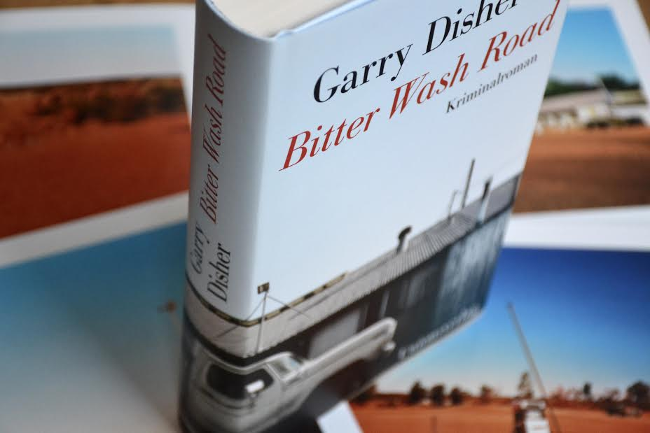 Garry Disher: Bitter Wash Road