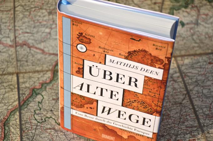 Mathijs Deen: Ueber alte Wege - Eine Reise durch die Geschichte Europas