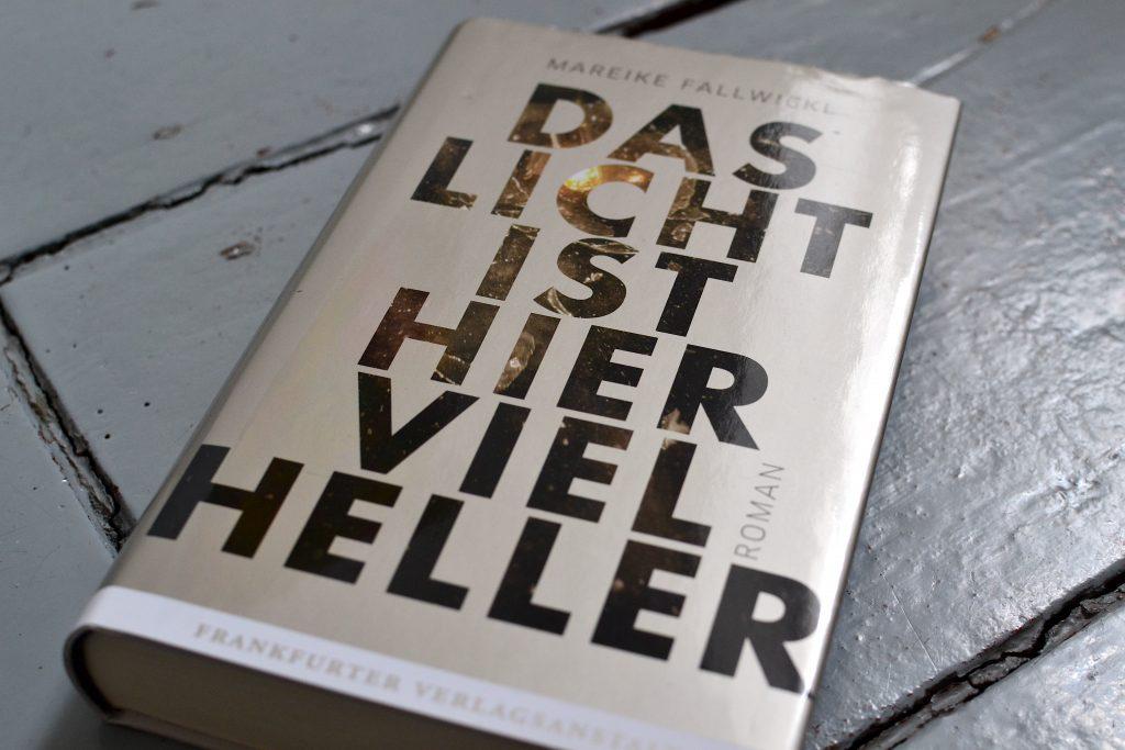 Mareike Fallwickl: Das Licht ist hier viel heller
