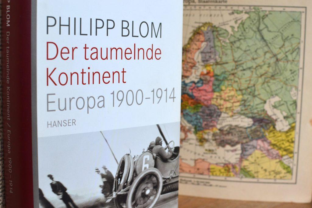 Philipp Blom: Der taumelnde Kontinent - Europa 1900 bis 1914