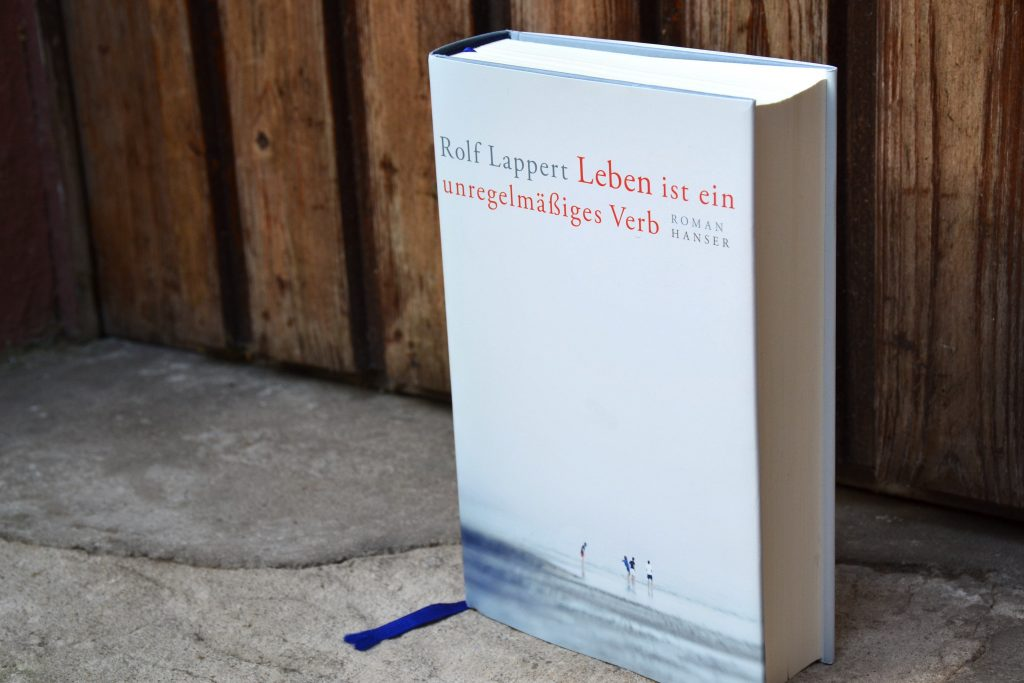 Rolf Lappert: Leben ist ein unregelmaessiges Verb